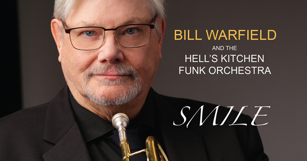 Jazz Album of the Week: Smile with Bill Warfield and the Hell's Kitchen Funk Orchestra