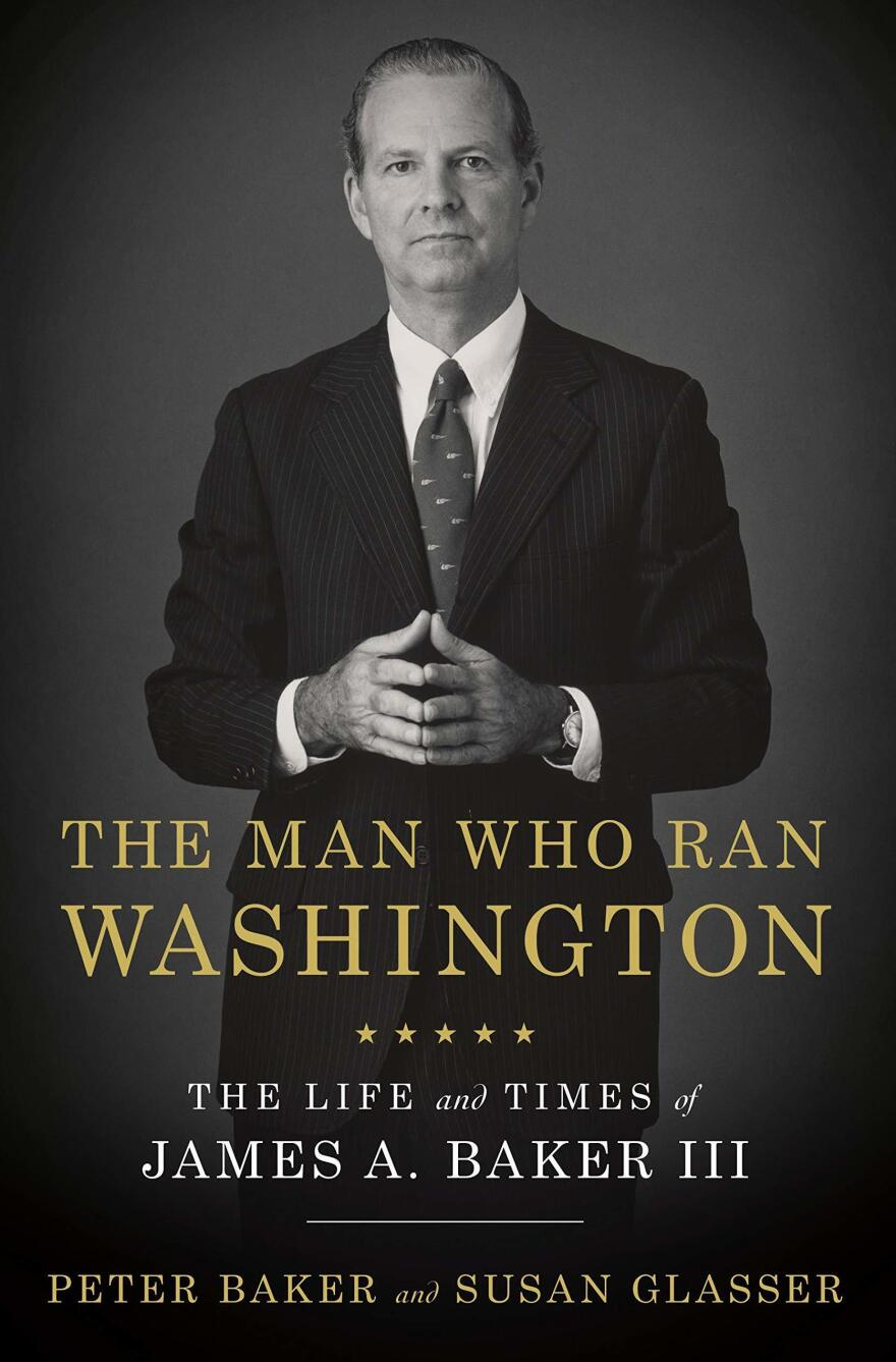 <em>The Man Who Ran Washington: The Life and Times of James A. Baker III,</em> by Peter Baker and Susan Glasser