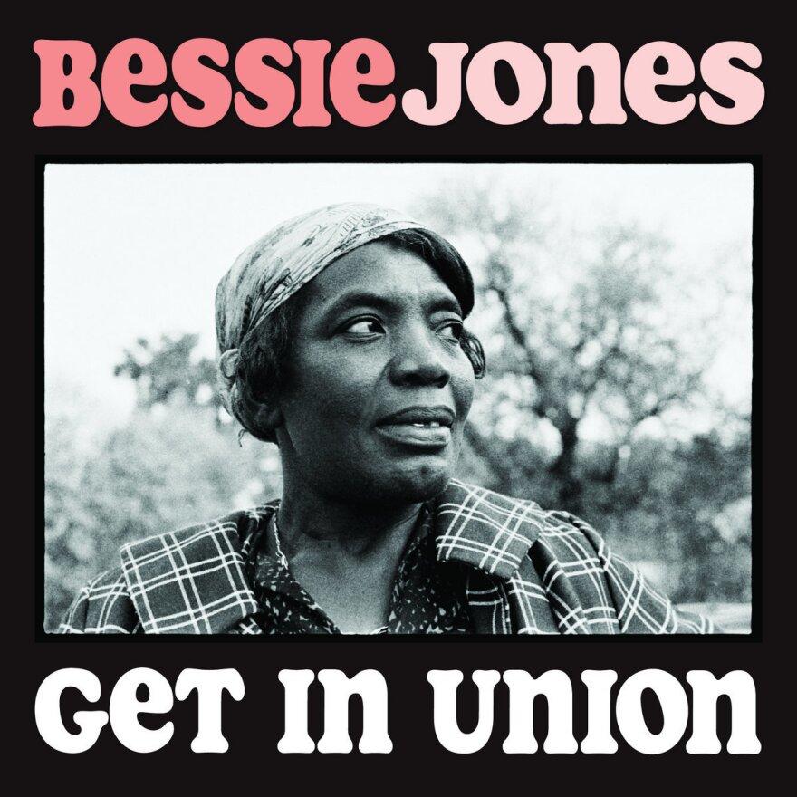 <em>Get In Union</em>, Bessie Jones and the Georgia Sea Island Singers
