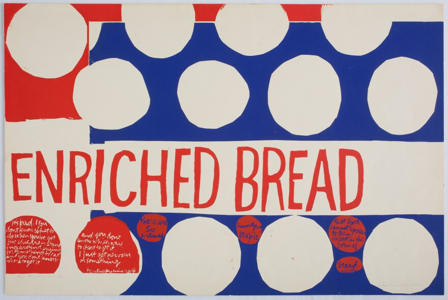 In <em>that they may have life</em> (1964), Corita Kent turned images from a Wonder Bread wrapper into a meditation on poverty and hunger that includes quotes from a Hazard, Ky., miner's wife and Mohandas Gandhi.