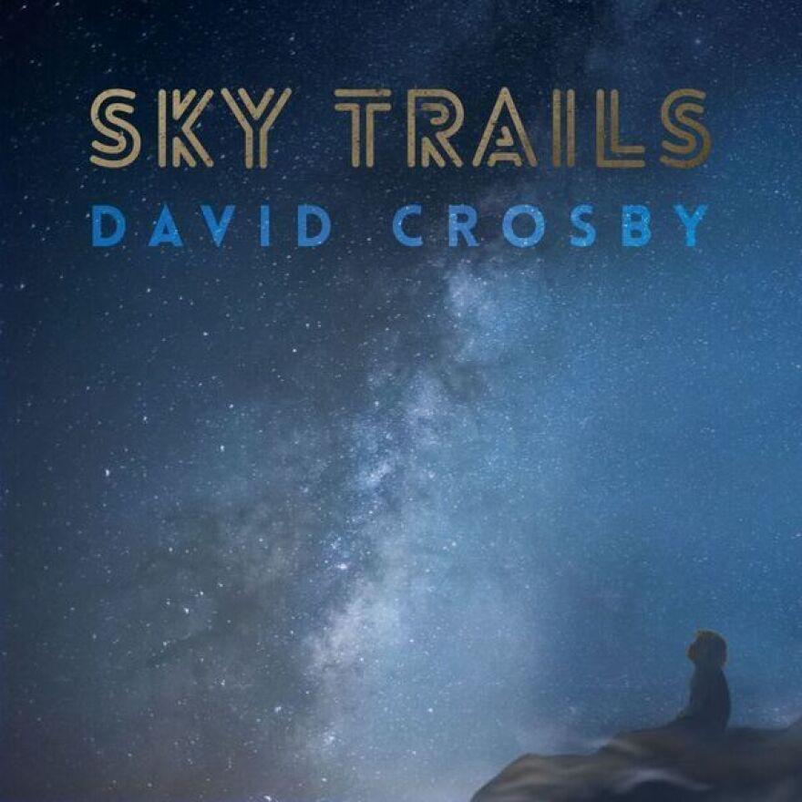 David Crosby, Sky Trails