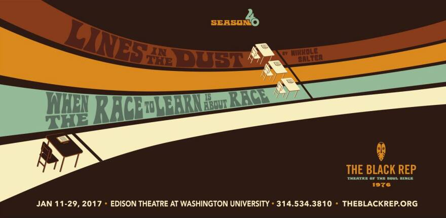 """""""Lines in the Dust"""" is playing at The Black Rep from January 11 - 29 . Its themes revolve around inequity in education."""