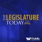 The Legislature Today from West Virginia Public Broadcasting