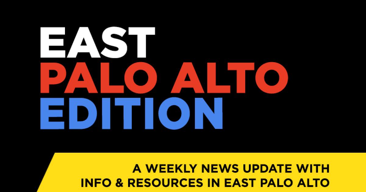 East Palo Alto Edition: June 14, 2021