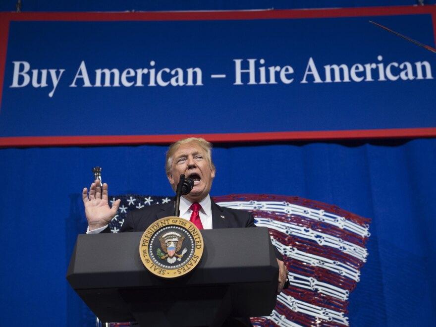 President Trump speaks before signing the Buy American, Hire American Executive Order in April 2017 in Kenosha, Wis.