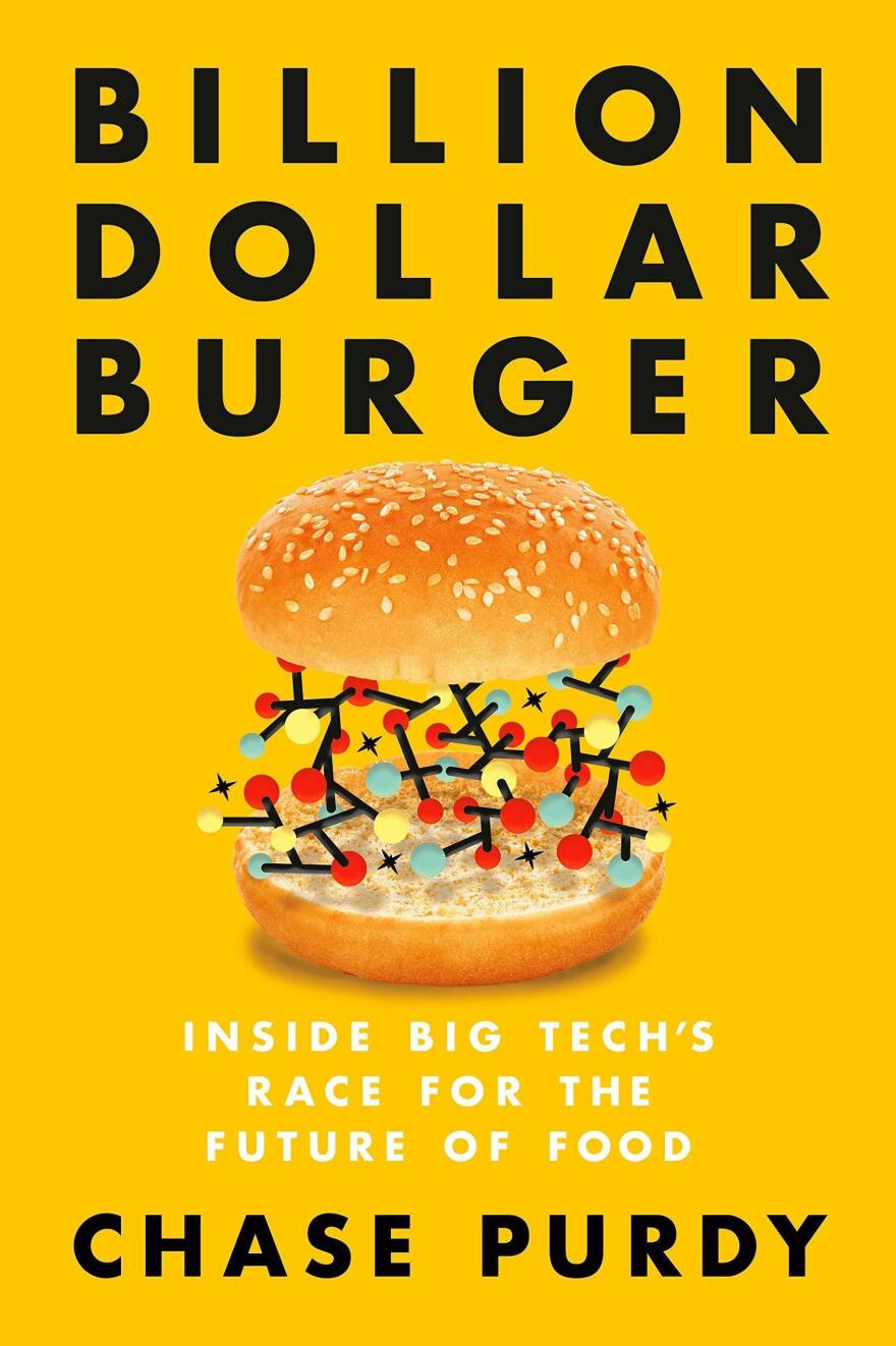 <em>Billion Dollar Burger: Inside Big Tech's Race for the Future of Food,</em> by Chase Purdy