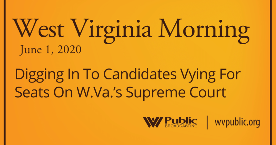 060120 Digging In To Candidates Vying For Seats On W.Va.'s Supreme Court