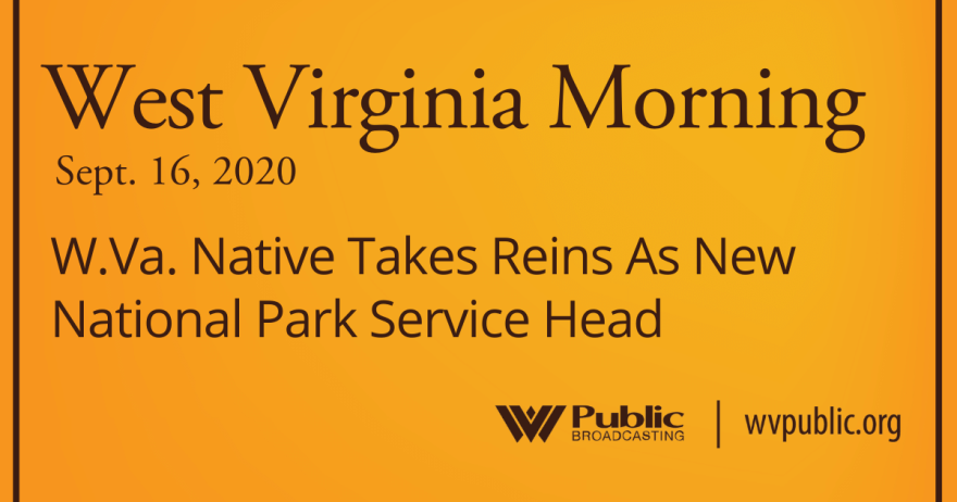 091620 W.Va. Native Takes Reins As New National Park Service Head