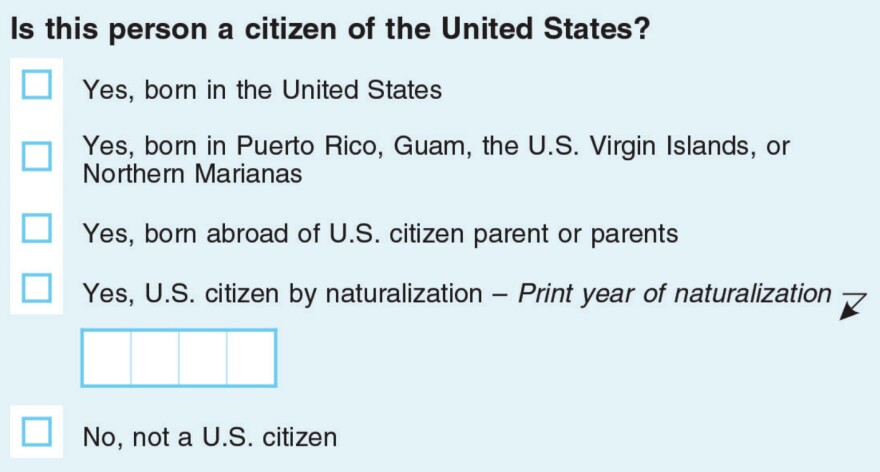 The Trump administration wants to use this question to collect the U.S. citizenship status of every person living in every household.