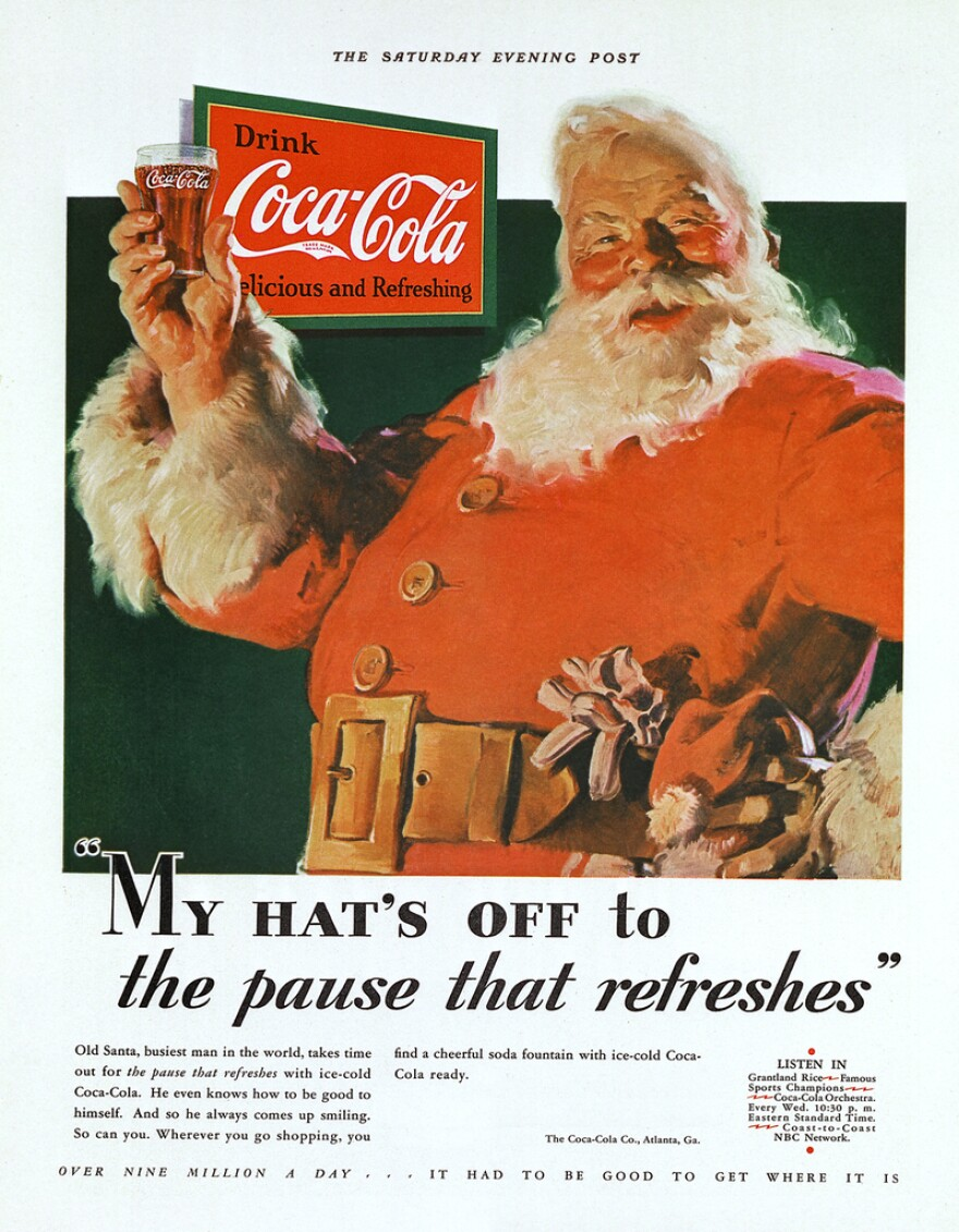 In 1931, Coca-Cola hired artist Haddon Sundblom who helped popularize the Santa that we know today: fat, jolly and wearing a bright red robe.