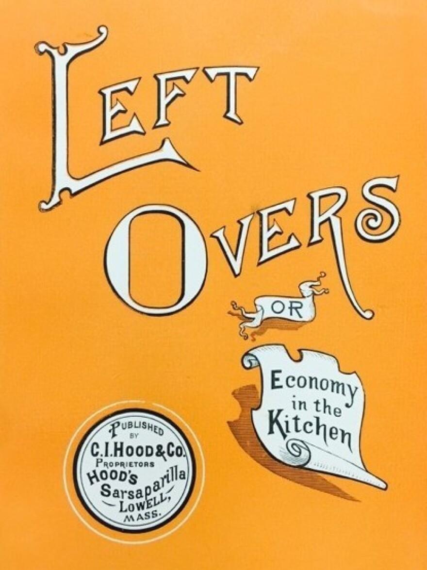The cover of <em>Left Overs,</em> or<em> Economy in the Kitchen, </em>published in 1918.