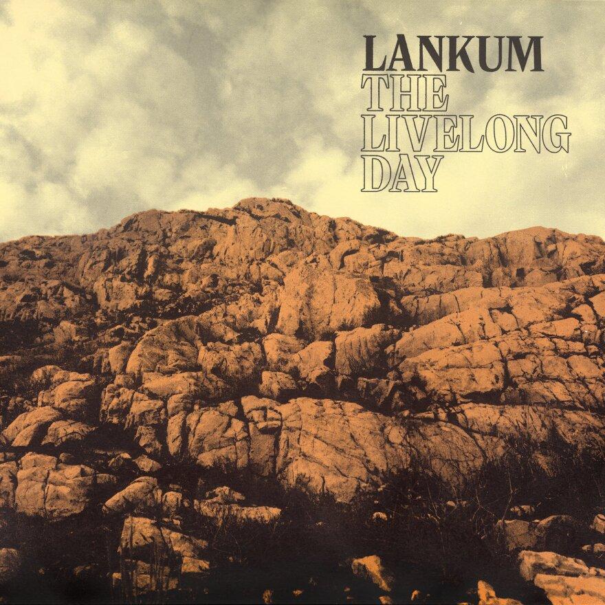 Lankum, <em>The Livelong Day</em>