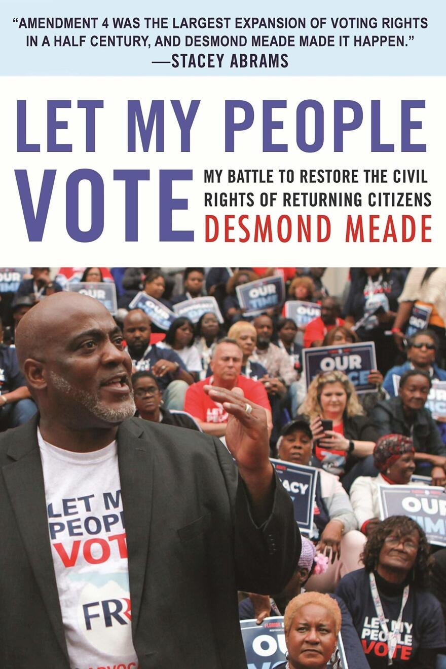 <em>Let My People Vote: My Battle to Restore the Civil Rights of Returning Citizens,</em> by Desmond Meade