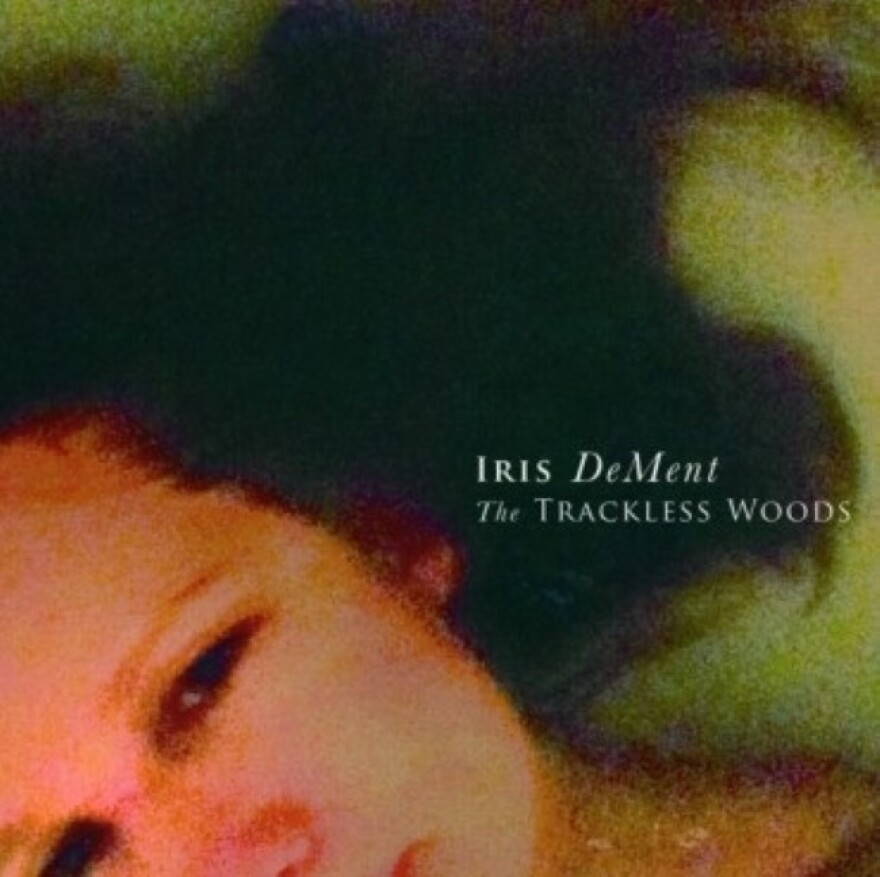 iris_dement_the_trackless_woods__custom_.jpg