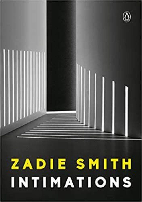<em>Intimations: Six Essays</em>, by Zadie Smith