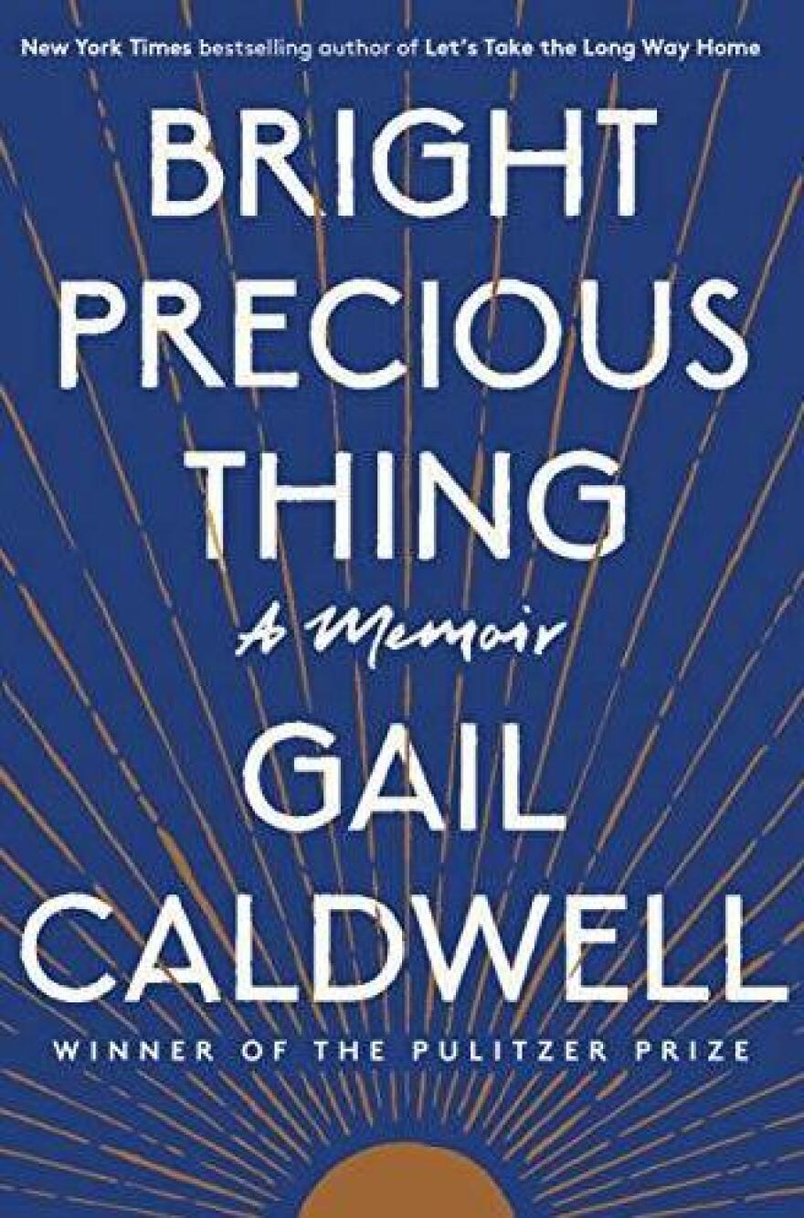 <em>Bright Precious Thing: A Memoir,</em> Gail Caldwell