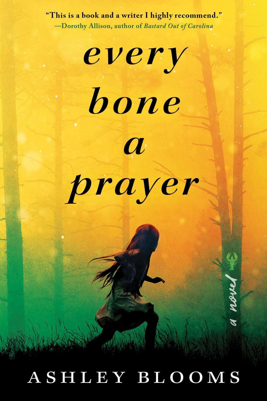 Every Bone a Prayer, by Ashley Blooms