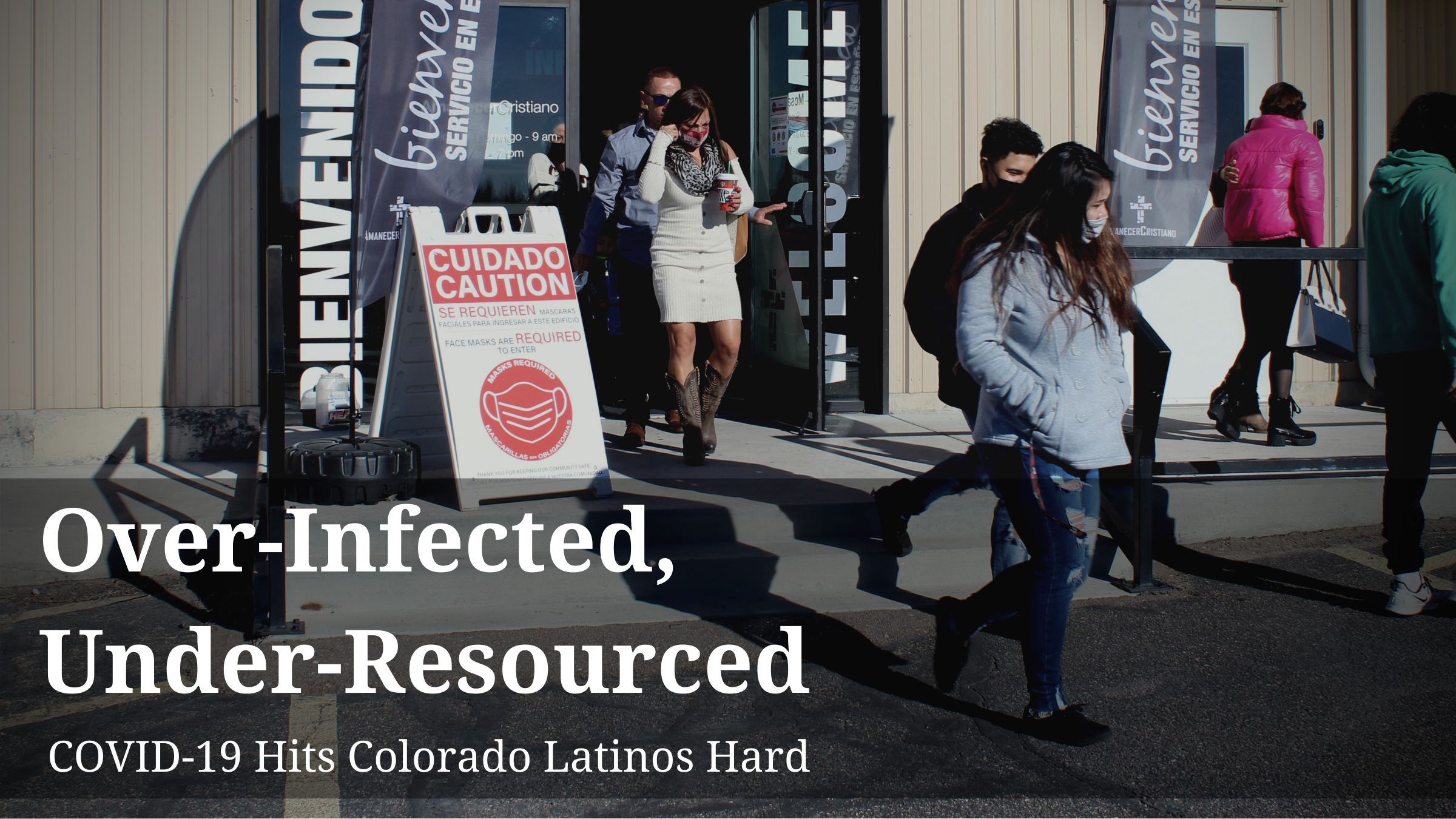 Over-Infected, Under-Resourced: COVID-19 Hits Colorado Latinos Hard